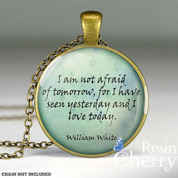 William White quote resin pendant, vintage quote necklace pendant,quote pendant charm- Q0079CP