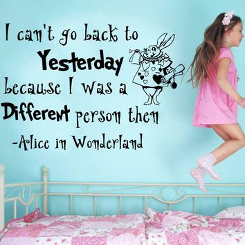 Alice In Wonderland Wall Decal Quote I Can't Go Back To Yesterday White Rabbit Nursery Kids Bedroom Wall Art Decor Poster WA-20
