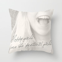 Happy girls are the prettiest girls Throw Pillow by Courtney Burns