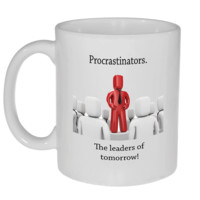 Procrastinators - the Leaders of Tomorrow Coffee or Tea Mug