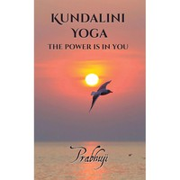 Book Kundalini yoga - the power is in you by Prabhuji (Paperback - English)
