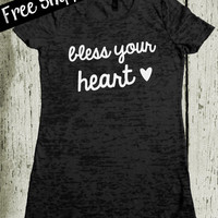 Bless Your Heart. Southern Girl TShirt. Burnout TShirt. Tee Shirt. Country Shirt. Southern Clothing. Country Clothing. Free Shipping USA