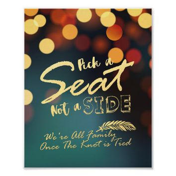 Teal Gold Bokeh Pick A Seat Not A Side Wedding Poster