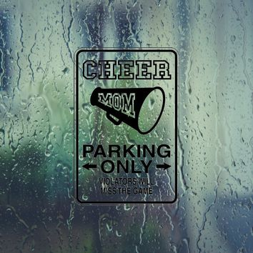 Cheer Mom Parking Only Sign Vinyl Outdoor Decal (Permanent Sticker)