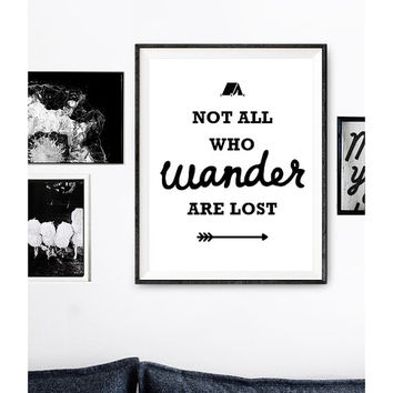 Quote art Print, Printable wall art decor poster, digital typography inpsirational, Not all who Wander are lost