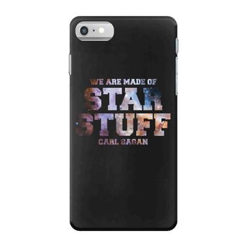 We Are Made of Star Stuff,  Carl Sagan Quote iPhone 7 Case