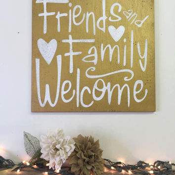 Friends And Family Welcome Distressed Wood Sign Shabby Chic Wall Decor Rustic Chic Wall Decor Primitive Wood Sign Housewarming Gift