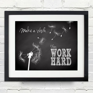 Make a wish...then WORK HARD - Custom Dandelion Silhouette and Chalkboard Poster - 8x10