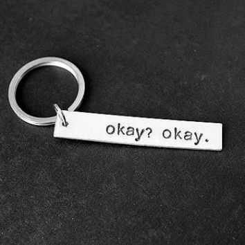 Okay? Okay. Keychain, Hand Stamped Keychain, Geeky Keychains, Geeky Keyrings, Geeky Gifts, Geek Gift, Stocking Stuffer, Gifts Under 15
