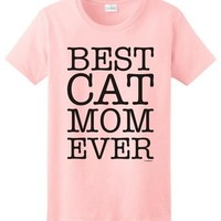 Best Cat Mom Ever Ladies T-Shirt
