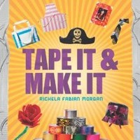 Tape It & Make It: 101 Duct Tape Activities (Tape It And...Duct Tape)