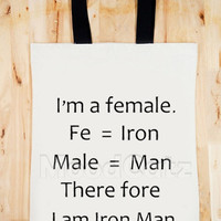 BAG I'm A Female. Therefore I Am Iron Man. Iron Man Shirt Text Bag RDJ Bag Women Bag Men Bag Canvas Tote Bag Diaper Bag Gift Bag Big Size