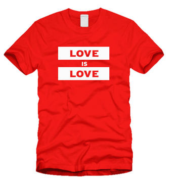 Love is Love Equality Gay Rights , Pro gay marriage  Support Equality 2 colors