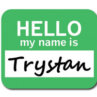 Trystan Hello My Name Is Mouse Pad