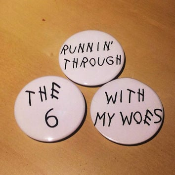 Runnin through the six with my woes. Drake inspired theme button