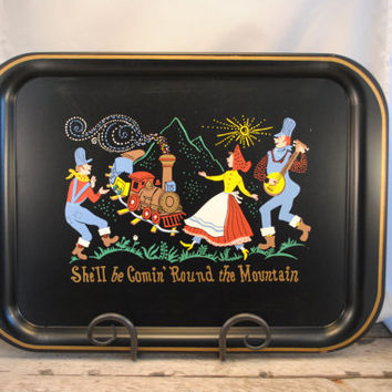 "TV Tray, Hand Painted Television Tray by John Teppich ""She'll be Comin' Round the Mountain"""