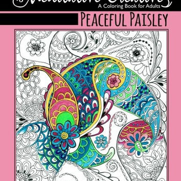 Peaceful Paisley: Meditative Creatives, Coloring Book For Adults