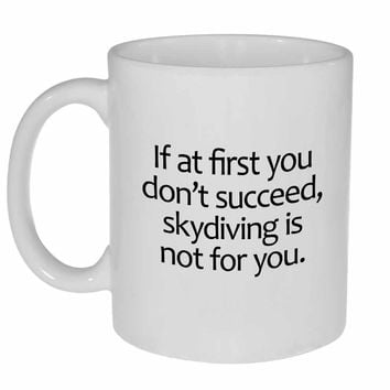 If At First You Don't Succeed Coffee or Tea Mug