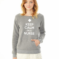 keep calm im a nurse ladies sweatshirt