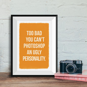 Hilarious pintable poster, Printable Wall Art, Photoshop, Quote poster, Funny quote, Digital poster, INSTANT DOWNLOAD.