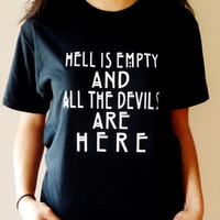 Hell Is Empty and All the Devils Are Here T-Shirt. Shakespeare Quote. Unisex Sizing.