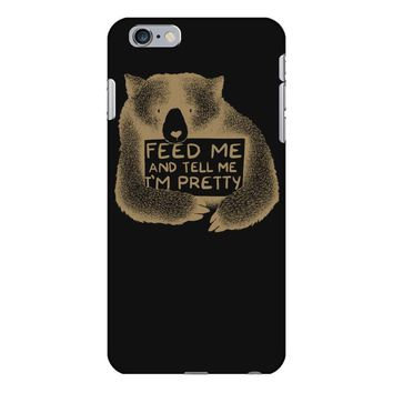Feed me and tell me i'm pretty iPhone 6/6s Plus Case