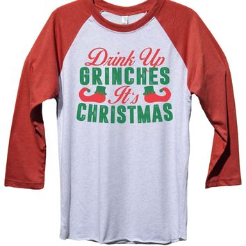 db7c8ceb8 Drink Up Grinches It's Christmas Funny Christmas - Unisex Baseba. Super  soft Unisex Baseball Tee's ...