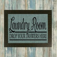 Laundry Room Drop Your Drawers Here Burlap Framed Print - burlap wall. kitchen decor. dining room. rustic decor. country decor