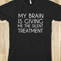 Supermarket: My Brain Is Giving Me The Silent Treatment from Glamfoxx Shirts