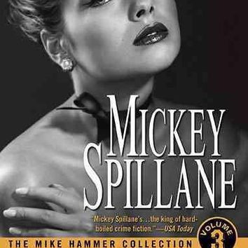 The Mike Hammer Collection: The Girl Hunters/ the Snake/ the Twisted Thing