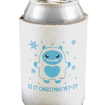 Is It Christmas Yet - Yeti Abominable Snowman Can / Bottle Insulator Coolers