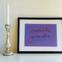 Breathe you are alive - black on purple - DIN A4 - Wall Art Print handmade written - original by misssfaith