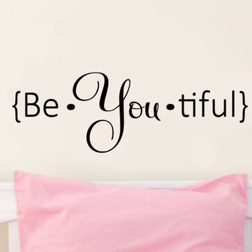 Be.YOU.tiful Beautiful Be you Vinyl Wall Decal Sticker Art