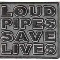 "Embroidered Iron On Patch - Loud Pipes Save Lives 3"" Patch"