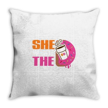 She Wants The D - Dunkin Donuts Throw Pillow