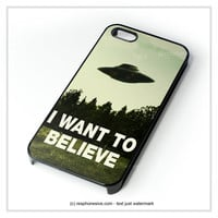 I Want To Believe Ufo Aliens iPhone 4 4S 5 5S 5C 6 6 Plus , iPod 4 5 , Samsung Galaxy S3 S4 S5 Note 3 Note 4 , HTC One X M7 M8 Case