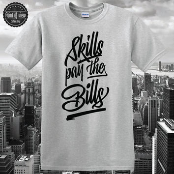 typography Shirt Skills pay the bills Tshirt Street Art Skateboard Hip Hop Lil Wayne Unisex Text on Shirts Funny Shirt Minimalist tumblr