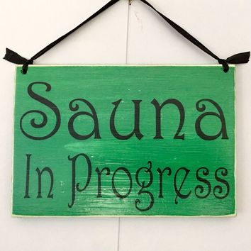 8x6 Sauna In Progress Wood Sign