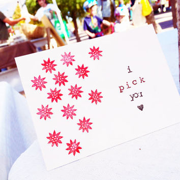 Love Card, Hand Stamped Blank Greeting Card, I Pick You Card, All Occasion Card, Holiday Gifts, Flower Stationary, Flower Card