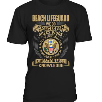 Beach Lifeguard - We Do Precision Guess Work