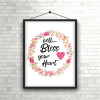 Well Bless your Heart print, Southern decor, Southern saying print, Printable southern slang sign, Southern quote sign