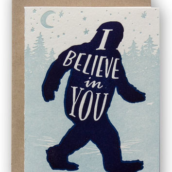 I Believe in You Bigfoot Card