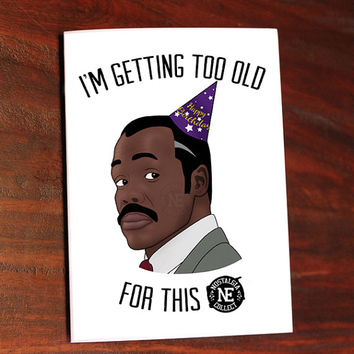 Getting Too Old For This Sh*t! Quote Inspired Birthday Card -  5 X 7 Inch Birthday Card or Party Invitation