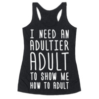 I NEED AN ADULTIER ADULT (WHITE)