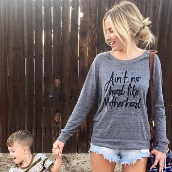 Ain't No Hood Like Motherhood Pullover