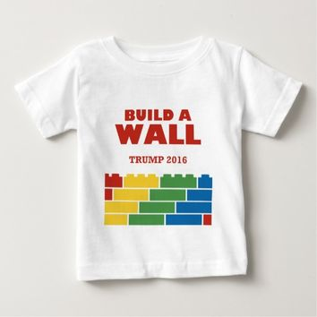 Trump 2016 Build A Wall Infant T-shirt