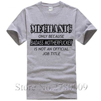 Mechanic Only Because Bad*ss MotherF**ker Is Not A Title - Funny T-shirt