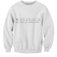 Tyler Joseph Quote Sweatshirt