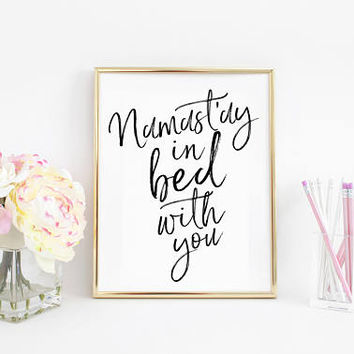 Bedroom Wall Art,Printable Art,Namast'ay in bed with you,Yoga Print,Zen,Let That Shit Go,Relax Gift,Bedroom Decor,Relaxation Gifts,Quotes