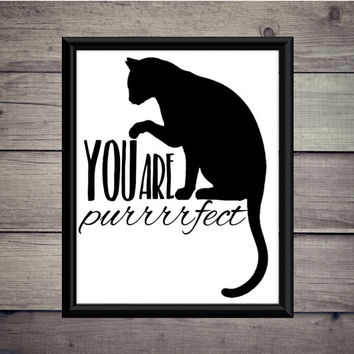 You Are Purrrfect - Perfect -Cat Print - Instant Download - Digital Art - Digital Printable - Cat Art - Desk Art - Poster - Pet - Pun - Cats